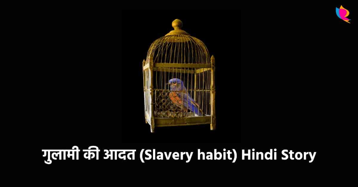 Slavery habit