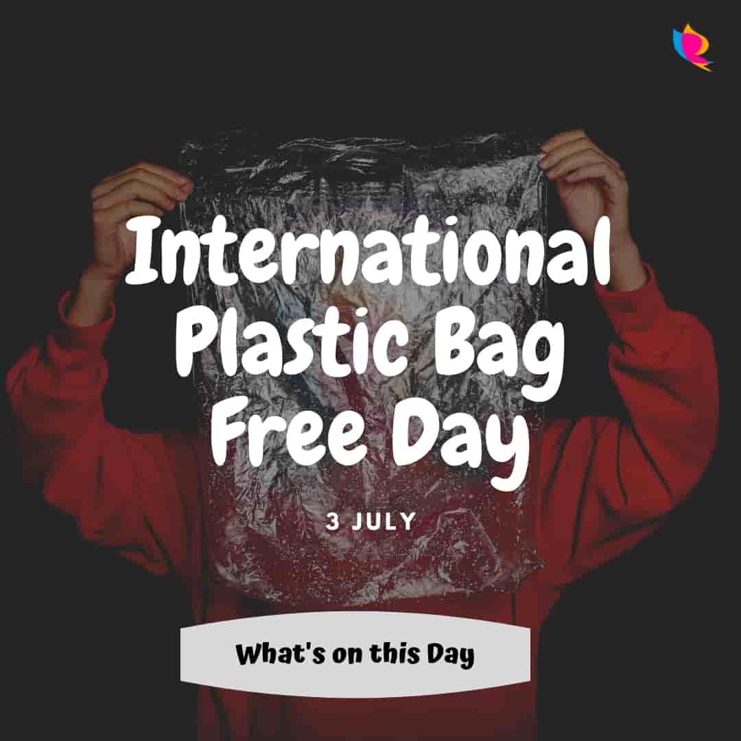 international-plastic-bag-free-day