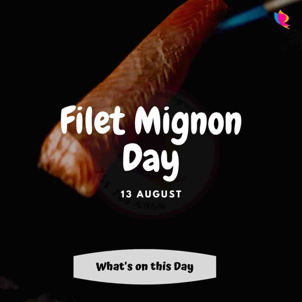 13_august_filet_mignon_day