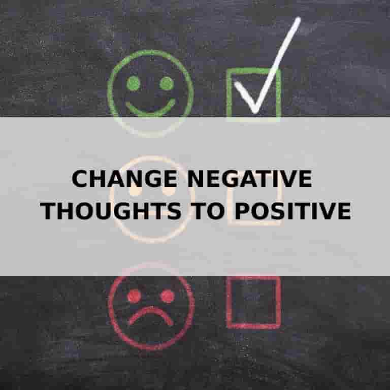 change negative thoughts to positive