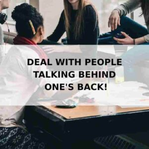 deal-with-people-Talking-Behind-Ones-Back